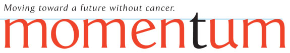 Momentum: Moving toward a future without cancer.
